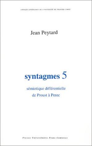 Syntagmes, volume 5 : Sémiotique différentielle de: Jean Peytard