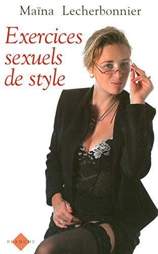 EXERCICES SEXUELS DE STYLE: LECHERBONNIER MAINA