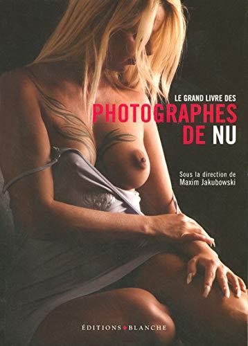 9782846281232: Le grand livre des photographes de nu