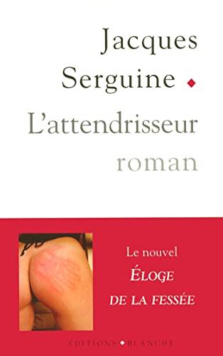 L'attendrisseur: Jacques Serguine