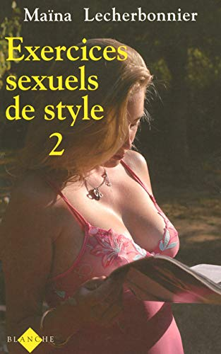 EXERCICES SEXUELS DE STYLE 2: LECHERBONNIER MAINA