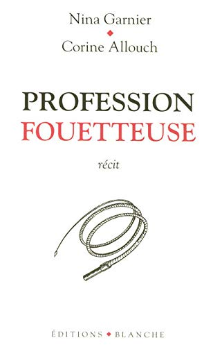 9782846281539: Profession Fouetteuse
