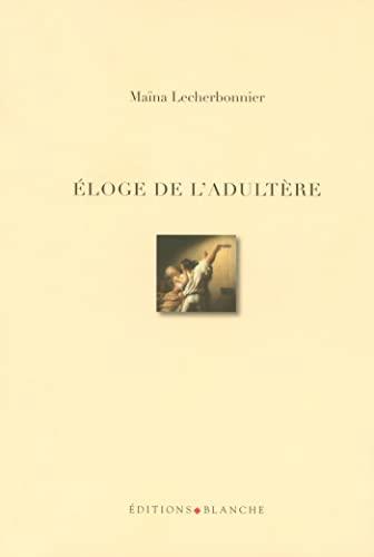 Éloge de l'adultère: Maïna Lecherbonnier