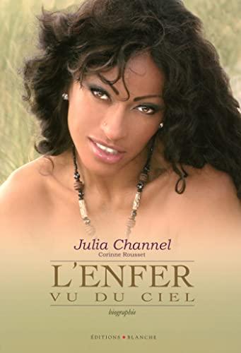 L'enfer vu du ciel: Channel, Julia