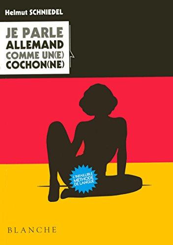 9782846282024: Je parle allemand comme un(e) cochon(ne)