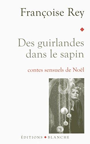 Des guirlandes dans le sapin: Rey, Françoise