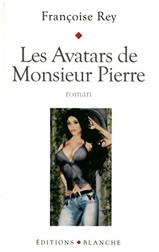 9782846282628: Les avatars de Monsieur Pierre