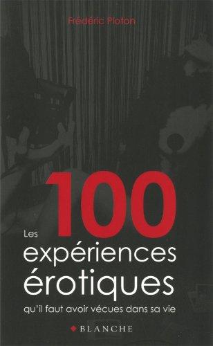 9782846282949: les 100 expériences érotiques qu'il faut avoir vécues dans sa vie