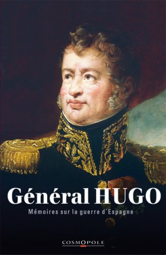9782846300360: M�moires du G�n�ral Hugo : La guerre d'Espagne 1808-1814