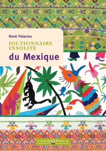 9782846300759: Dictionnaire insolite du Mexique
