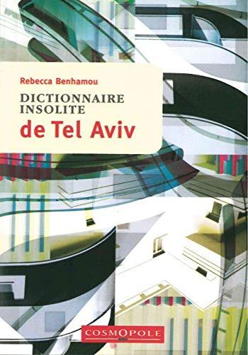 9782846300933: Dictionnaire insolite de Tel Aviv