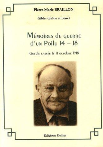 9782846311687: M�moires de guerre d'un Poilu 14-18 : Gueule cass�e le 11 octobre 1918