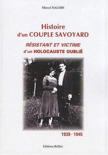 9782846311977: Histoire d'un couple savoyard résistant et victime d'un holocauste oublié : 1939-1945