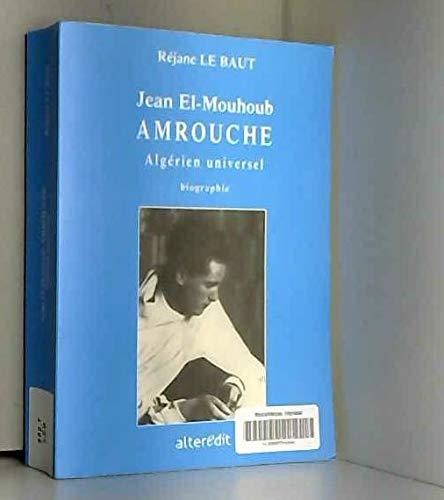 Jean el-Mouhoub Amrouche, algérien universel: Réjane Le Baut
