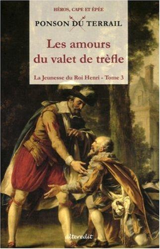 9782846331227: La Jeunesse du Roi Henri, Tome 3 : Les amours du valet de trèfle