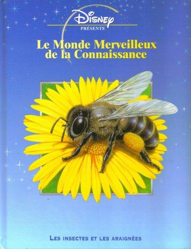 Le Monde Merveilleux De La Connaissance: Les Insectes Et Les Araignees (French Text): n/a