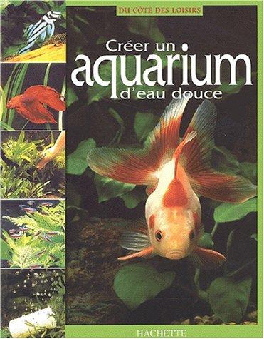 9782846342117: Créer un aquarium d'eau douce