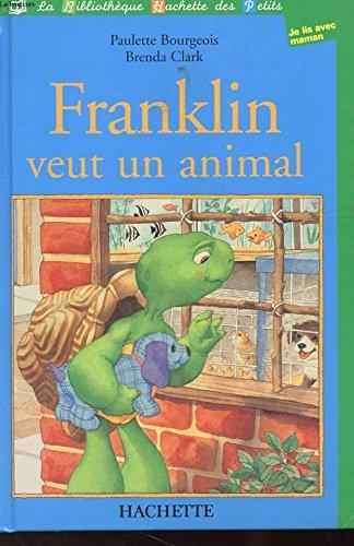 Franklin veut un animal (9782846343671) by Paulette Bourgeois