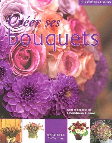 9782846344272: Créer ses bouquets