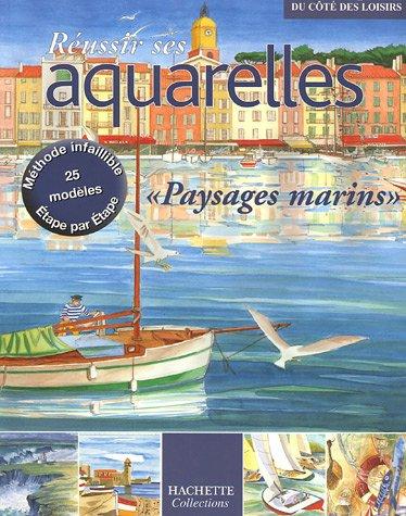 9782846344296: R�ussir ses aquarelles : Marines et jeux d'eau
