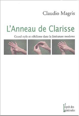 9782846360388: L'anneau de Clarisse : Grand style et nihilisme dans la littérature moderne