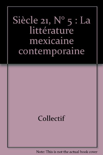 Revue Siecle 21 N.5 - La Littérature Mexicaine Contemporaine