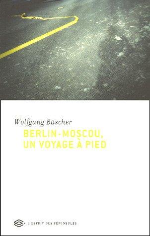 9782846360814: Berlin-Moscou, un voyage à pied