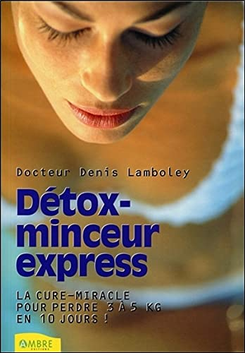 DETOX MINCEUR EXPRESS: LAMBOLEY DENIS