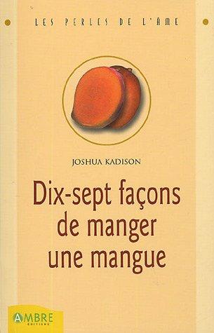 DIX SEPT FACONS DE MANGER UNE MANGUE: KADISON JOSHUA
