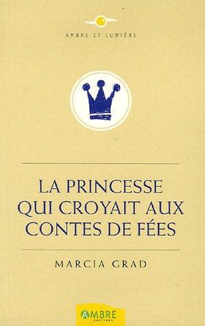 9782846390699: La Princesse qui croyait aux Contes de Fées