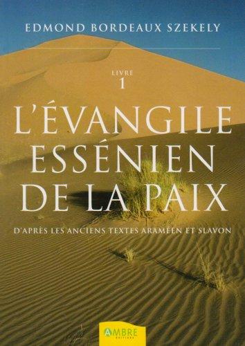 L'Évangile essénien de la Paix - D'après: Edmond Bordeaux Szekely