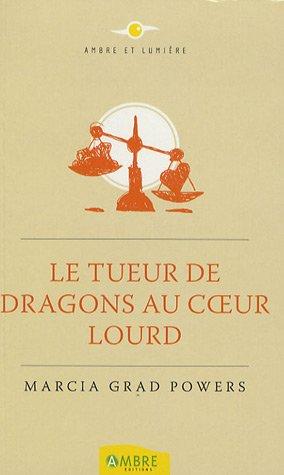 9782846390941: Le Tueur de dragons au coeur lourd (Ambre et Lumière)