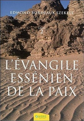 L'EVANGILE ESSENIEN DE LA PAIX T2: BORDEAUX SZEKELY EDM