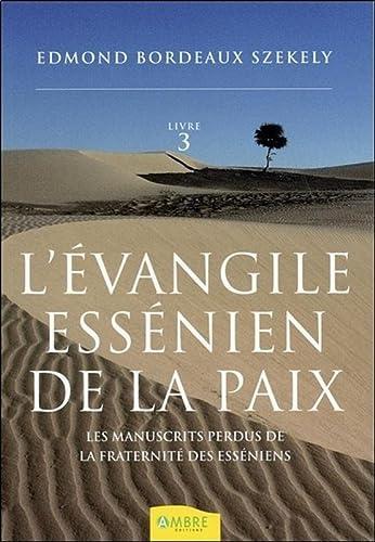L'EVANGILE ESSENIEN DE LA PAIX T3 -: BORDEAUX SZEKELY EDM