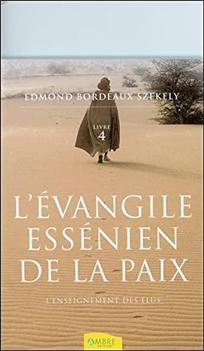 L'EVANGILE ESSENIEN DE LA PAIX T4 -: BORDEAUX SZEKELY EDM