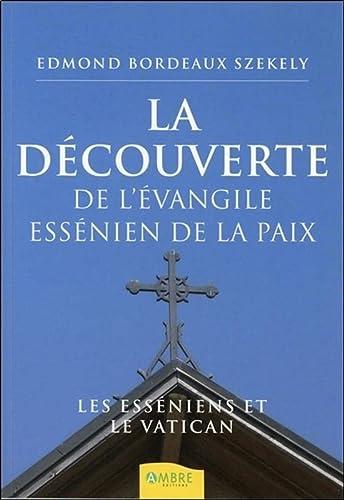 La découverte de l'Évangile essénien de la: Edmond Bordeaux Székely