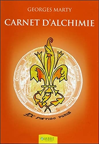 CARNET D ALCHIMIE: MARTY GEORGES