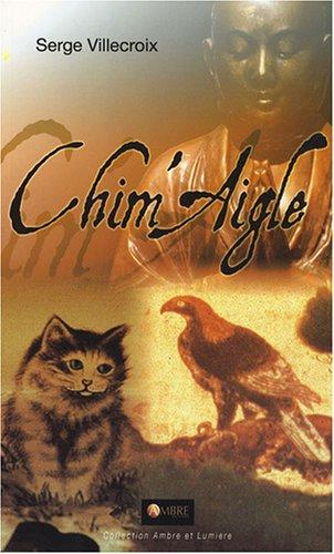 9782846391153: Chim'Aigle : Conte philosophique