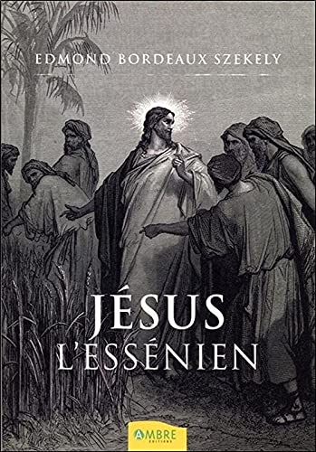 JESUS L'ESSÉNIEN: BORDEAUX-SZEKEL EDMOND