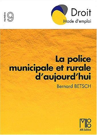 9782846410731: La police municipale et rurale aujourd'hui