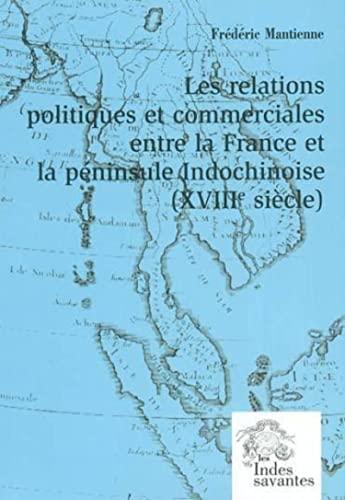 """""""les relations politiques et commerciales entre la france et la peninsule indochinoise t.2 ; ..."""