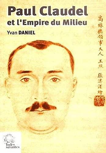 Paul Claudel et l'Empire du Milieu: Yvan Daniel