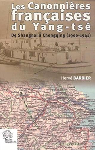 les canonnieres francaises du yang tse de shanghai a chongqing, 1900-1941