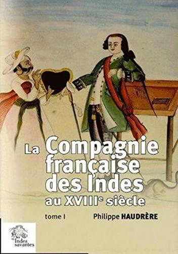 9782846540483: La Compagnie française des Indes au XVIIIe siècle : 2 volumes (Asie)
