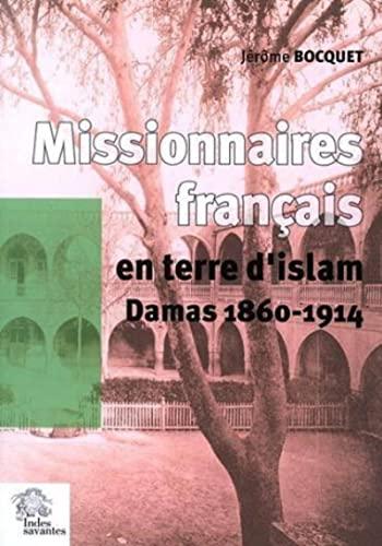 """""""mission latine en terre d'islam ; les chemins de saint paul damas 1860-1914"""": ..."""