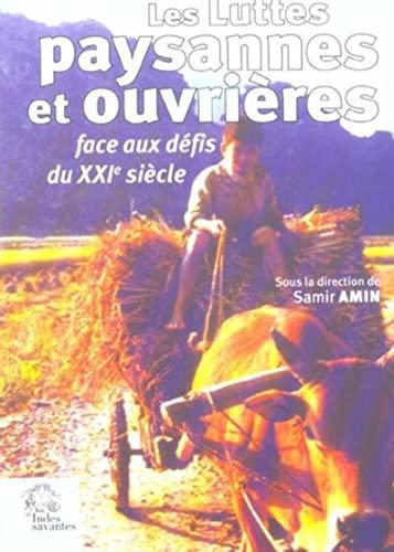 les luttes paysannes et ouvrieres face aux defis du xxi siecle: Abdelnasser Djabi, Bjorn Beckman, ...
