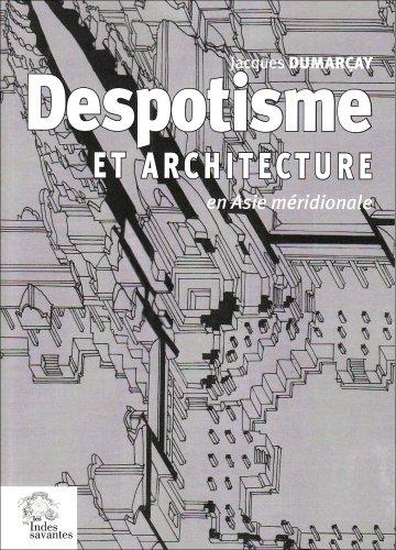 despotisme et architecture en asie meridionale: Jacques Dumarçay