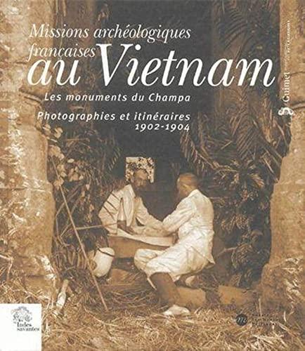 Missions archéologiques françaises au Vietnam : Les monuments du Champa : ...