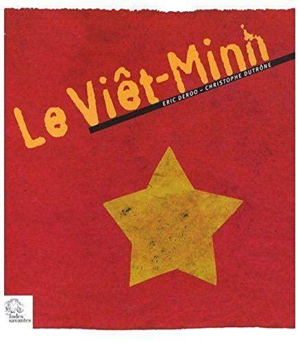 """""""le Viêt-Minh ; de l indochine au vietnam"""": Christophe Dutrône"""