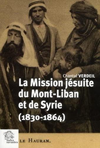 9782846541510: la mission jésuites du Mont-Liban et de Syrie (1830-1864)